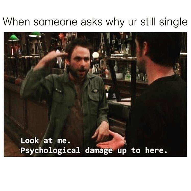 30 Self Deprecating Memes For When You Re Feeling Dead Inside Funny Single Memes Single Memes Single Humor