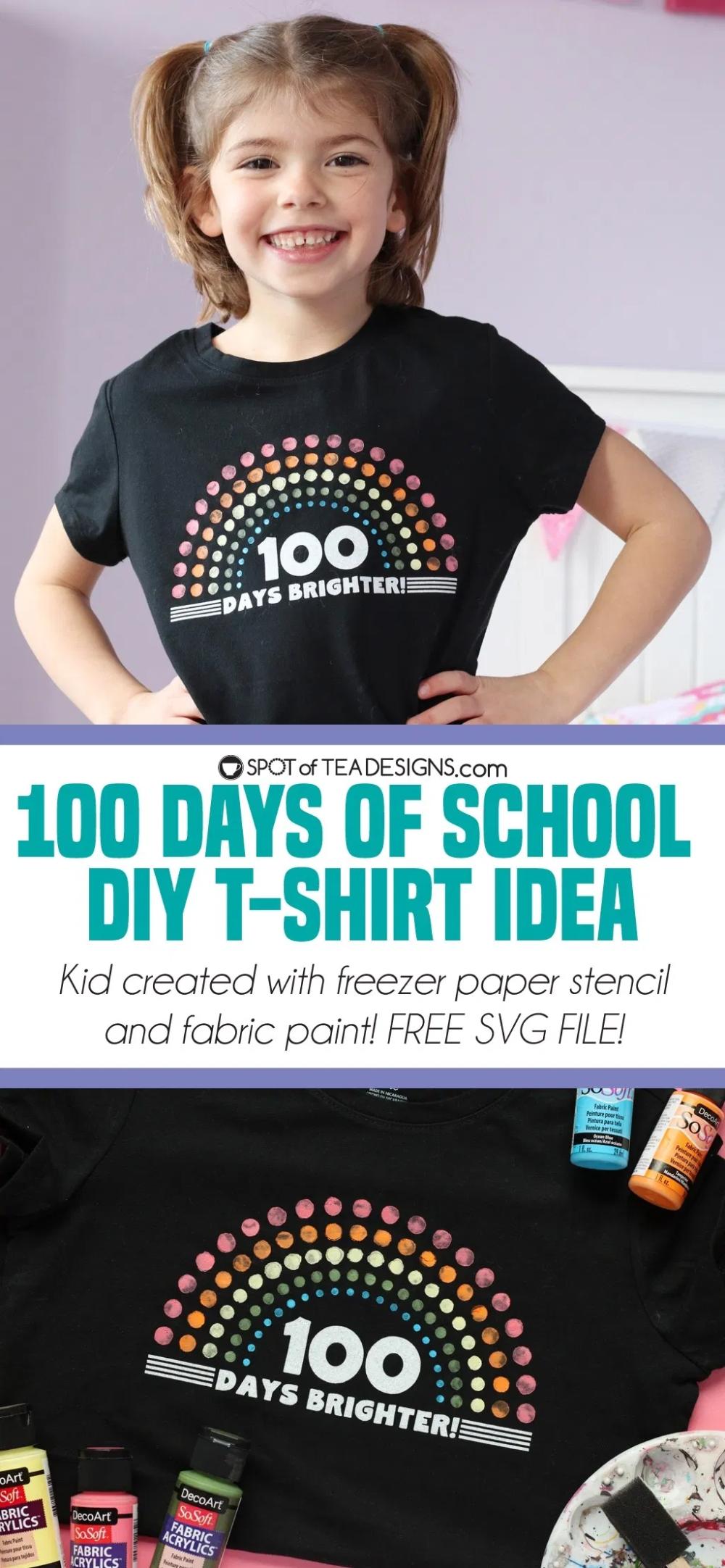 100 Days Of School T Shirt 100 Days Brighter Spot Of Tea Designs Decoart Sosoft Fabric Acrylics In 2020 100 Days Of School Tea Design School Tshirts