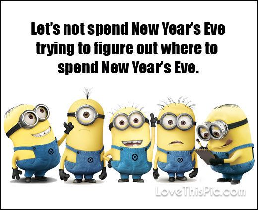 funny new years eve minion quote new year quotes for friends new years eve quotes