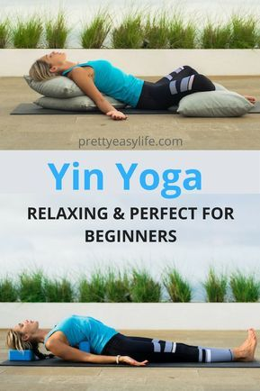 discover how you can relax with yin yoga it is amazing