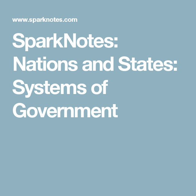 sparknotes nations and states systems of government th grade  sparknotes nations and states systems of government · the kite runnernumber