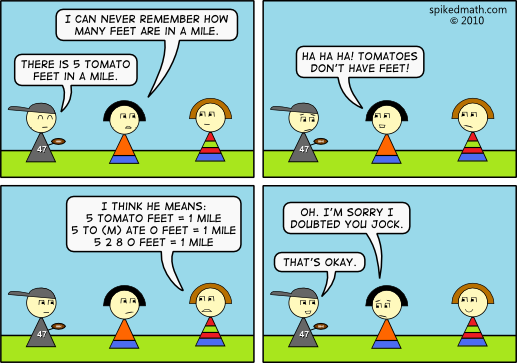 Spiked Math Comic 5 Tomato Feet That S One Way To Remember It Homeschool Math Games Homeschool Math Math Humor