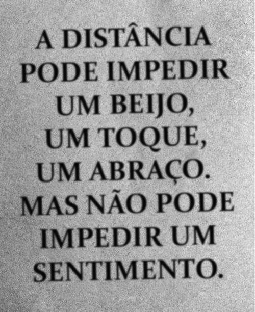 Pois... a distância não pode impedir um sentimento.!...