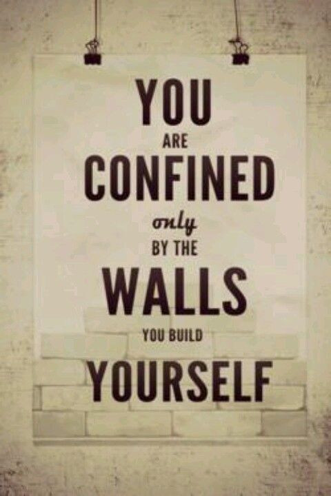 Break down your walls.