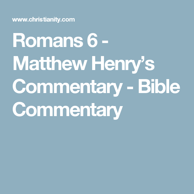 Romans 6 matthew henrys commentary bible commentary romans 8 commentary david guzik commentary on the bible sciox Gallery