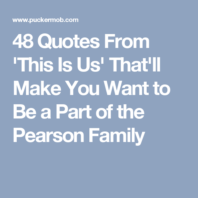 48 Quotes From 'This Is Us' That'll Make You Want to Be a Part of the Pearson Family