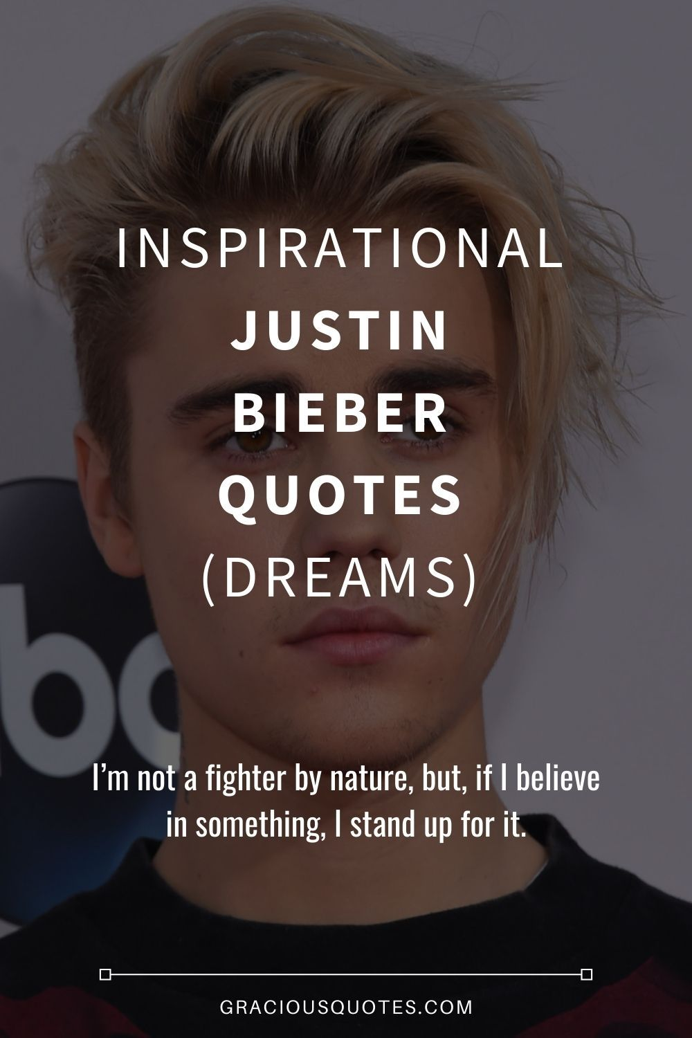 Inspirational Justin Bieber Quotes Dreams Gracious Quotes Justin Bieber Quotes Justin Bieber Image Quotes