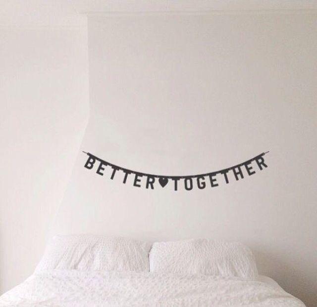 Inspiração para quarto. Adesivo better together