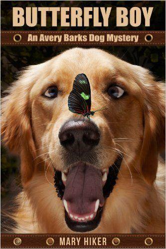 Butterfly Boy: An Avery Barks Dog Mystery (Avery Barks Cozy Dog Mysteries Book 1) - Kindle edition by Mary Hiker. Mystery, Thriller & Suspense Kindle eBooks @ Amazon.com.