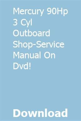 Mercury 90hp 3 Cyl Outboard Shop Service Manual On Dvd Mercury Mercury Outboard Manual