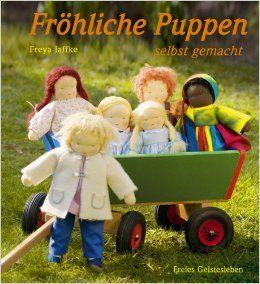 Fröhliche Puppen selbst gemacht: Amazon.de: Freya Jaffke: Bücher
