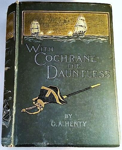 1897 First Edition WITH COCHRANE THE DAUNTLESS by G.A. HENTY Blackie & Son NR  | eBay