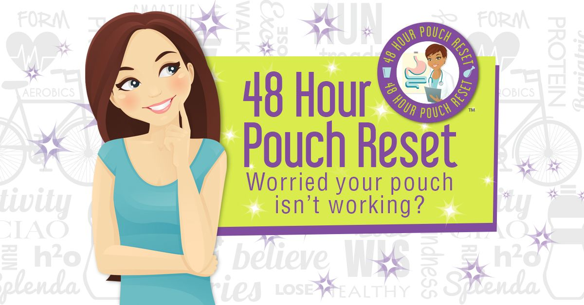 Are you concerned that over time you have stretched your bariatric pouch? We understand how you feel and it's scary. Use our 48 Hour Pouch plan to clear ou