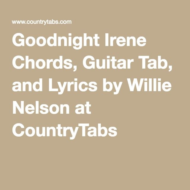 Goodnight Irene Chords Guitar Tab And Lyrics By Willie Nelson At