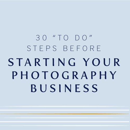 To Do Steps Before Starting Your Photography Business