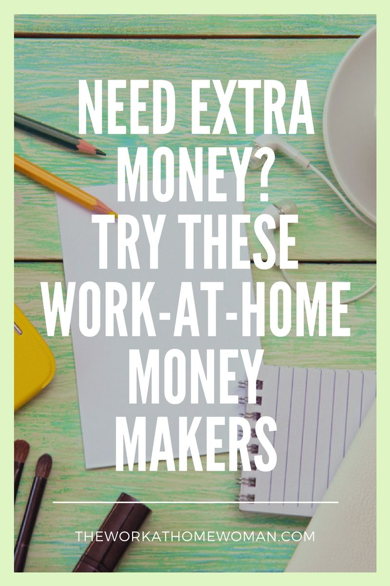 Need Extra Cash? Try These Work-at-Home Money Makers | Extra cash ...