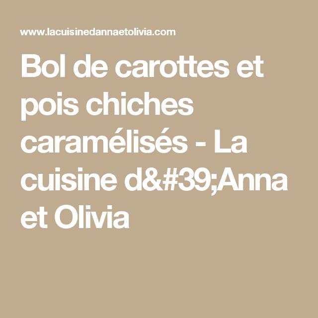 Bol de carottes et pois chiches caramélisés - La cuisine d'Anna et Olivia
