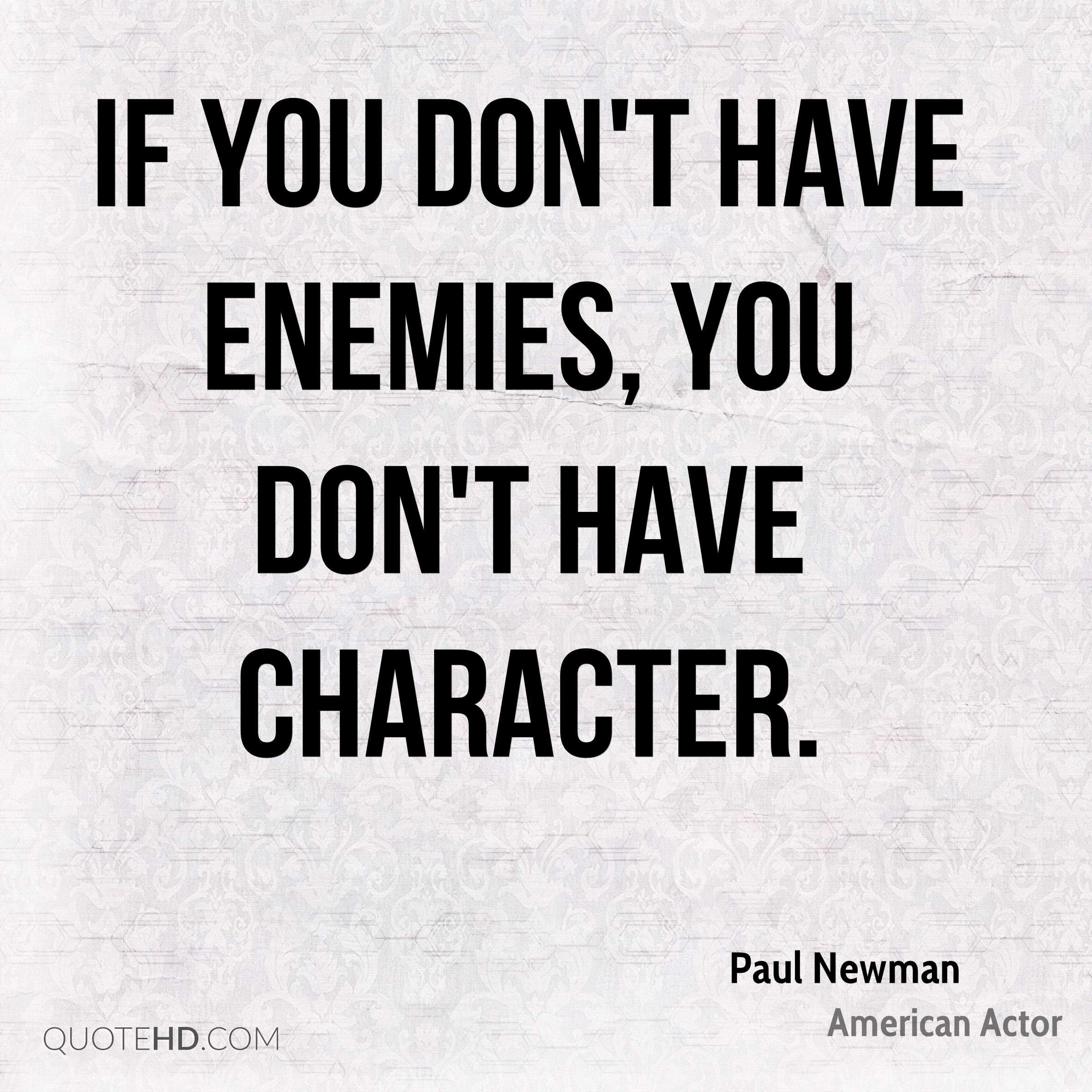 Paul Newman Quotes Enemies Quotes Paul Newman Quotes Actor Quotes
