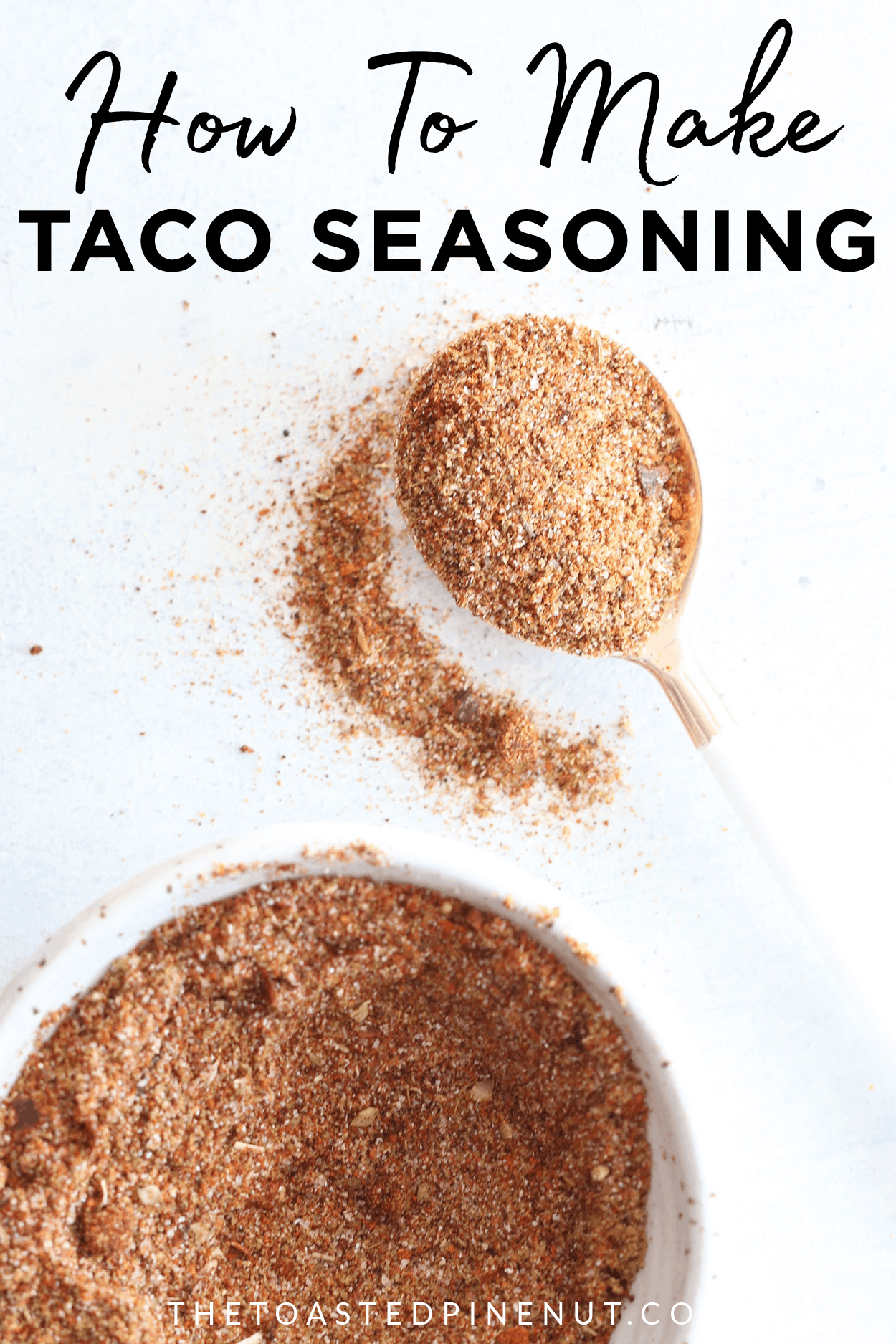 How to make: Taco Seasoning #maketacoseasoning Ditch store bought taco seasoning packets and make your own! Enjoy this super fun and easy DIY homemade taco seasoning recipe! thetoastedpinenut.com #taco #tacoseasoning #healthy #diy #homemade #recipe #diytacoseasoning