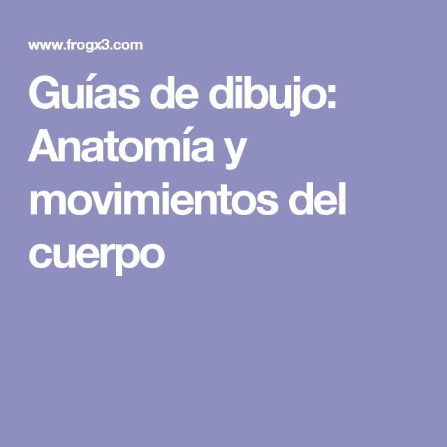 Guías de dibujo: Anatomía y movimientos del cuerpo   Pinterest   El ...