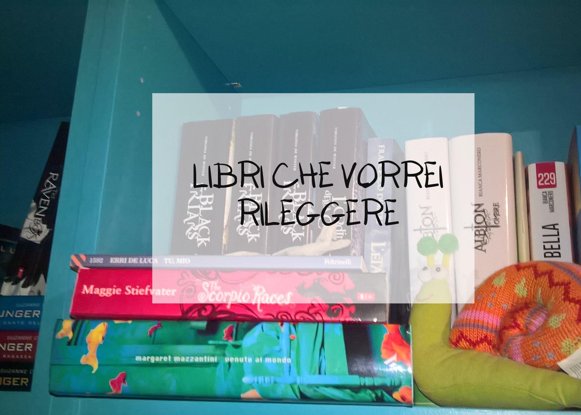Libri che vorrei rileggere  #rileggere #rereadingbooks