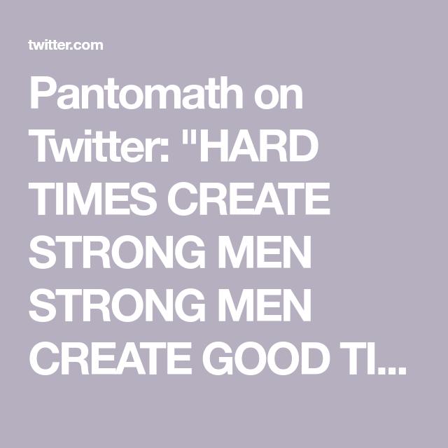 Pantomath On Twitter Weak Men Common Phrases Hard Times