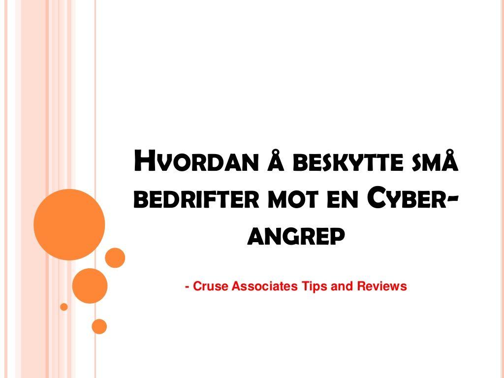 hvordan-beskytte-sm-bedrifter-mot-en-cyber-angrep by ainanielsen via Slideshare