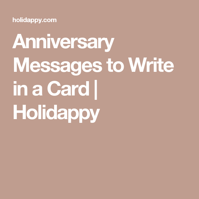 Anniversary Messages To Write In A Card Holidappy Greetings