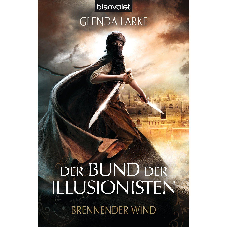 Der Bund der Illusionisten 3: Brennender Wind, Glenda Larke