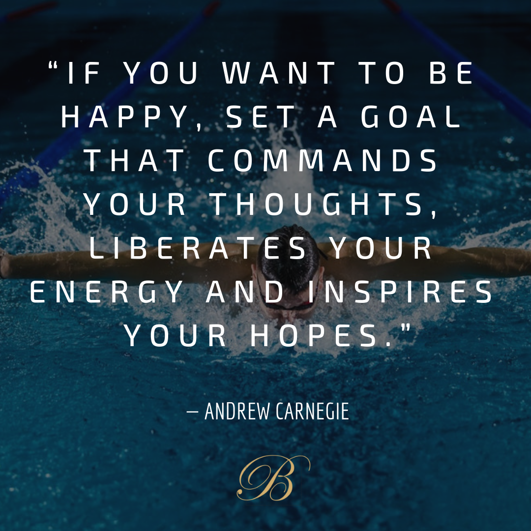If You Want To Be Happy Set A Goal