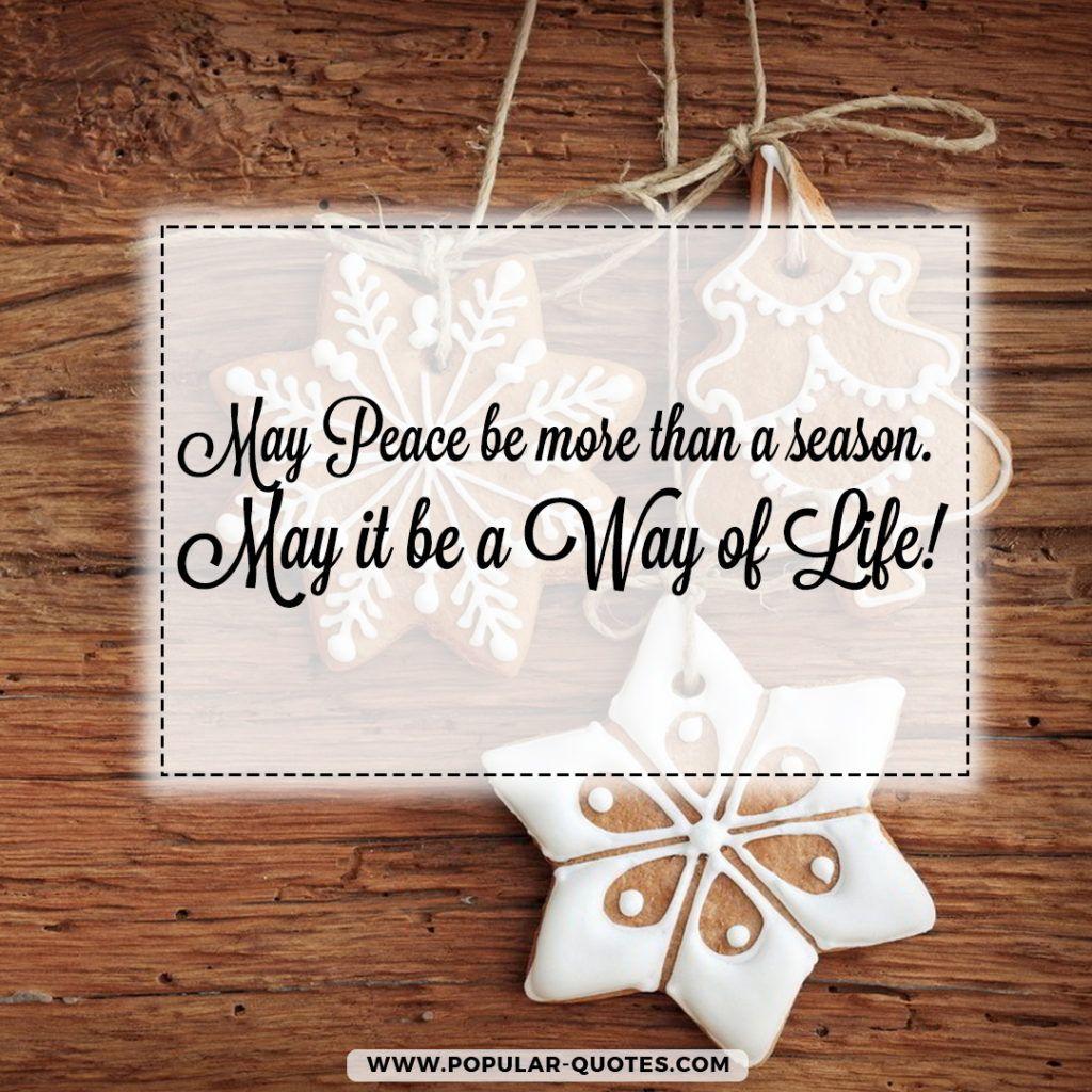 May Peace Be More Than A Season May It Be A Way Of Life