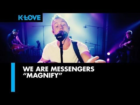 We Are Messengers Magnify Live At K Love Radio I Adore This One It S So Beautiful Praise And Worship Music Christian Music Artists Christian Music Videos