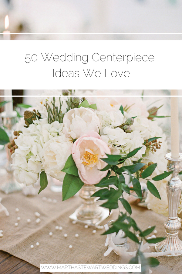 50 Wedding Centerpiece Ideas We Love Wedding Tables Decor