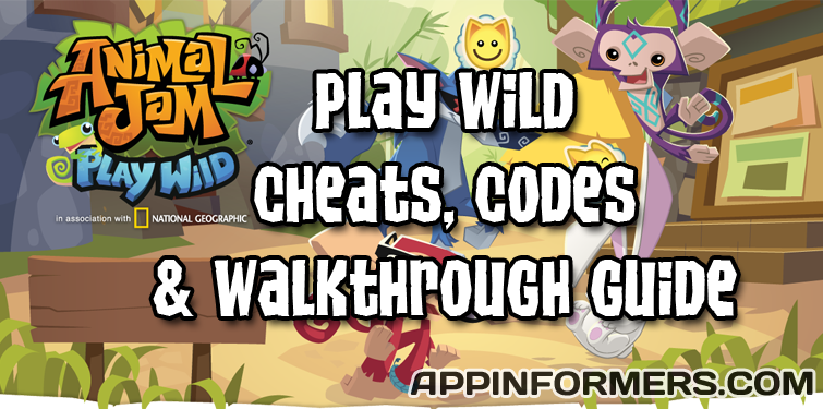 Animal Jam Play Wild Cheats, Codes, & Walkthrough Guide