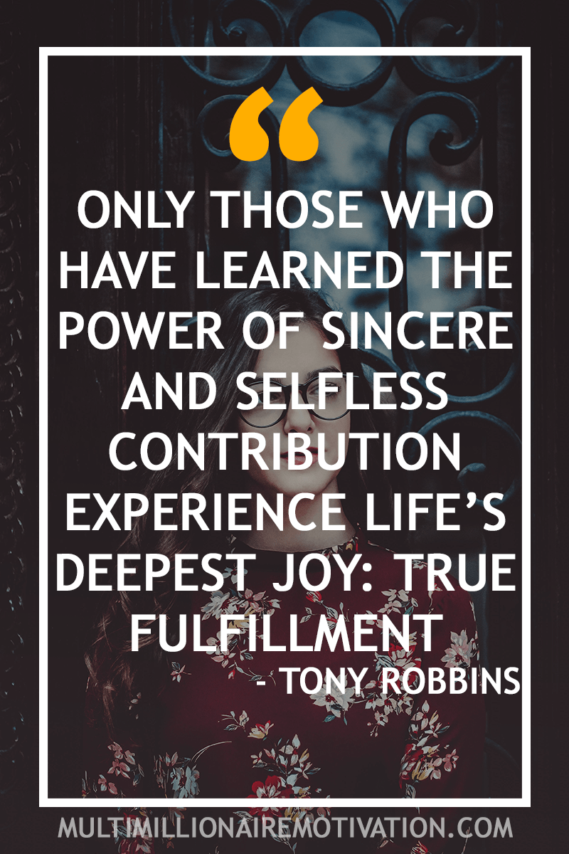31 Tony Robbins Quotes For Success With Images Selfless Quotes