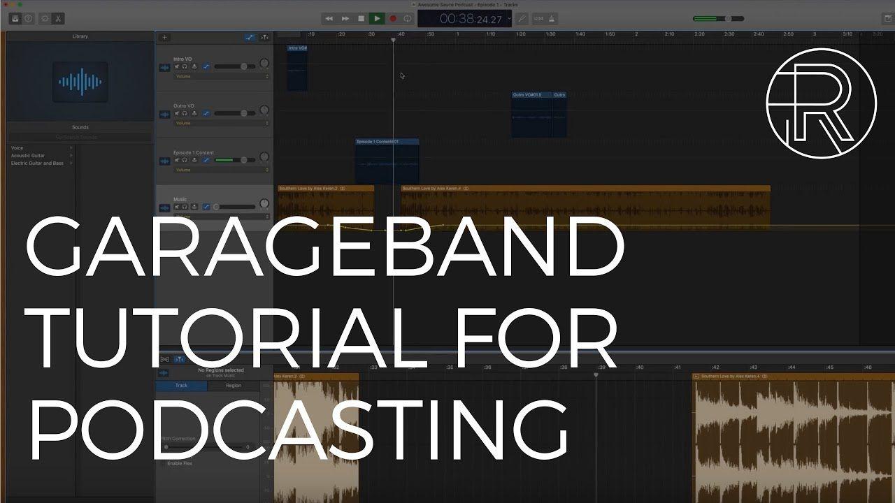 GarageBand Tutorial for Podcasting Garage band, Podcasts