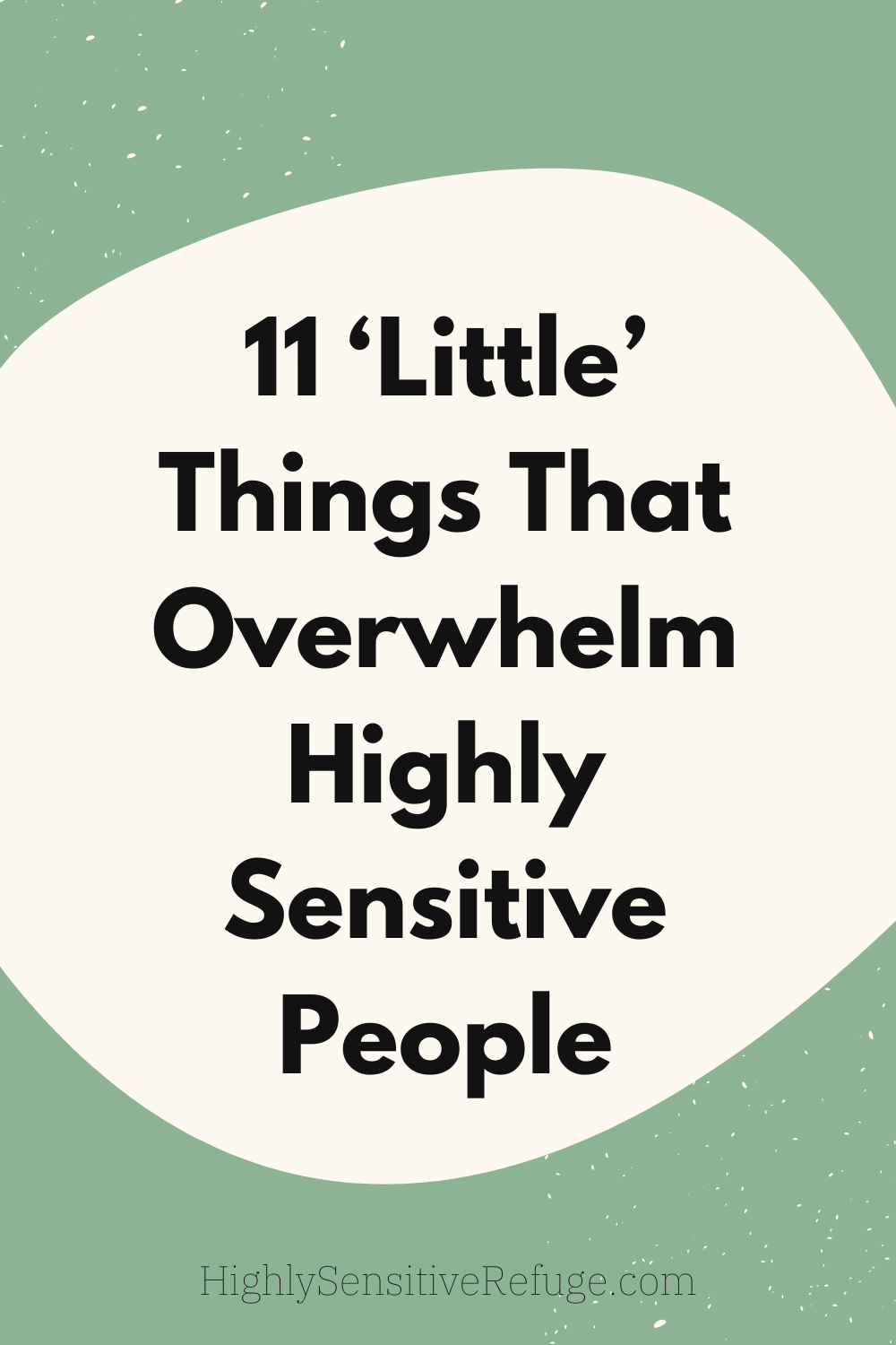 11 'Little' Things That Overwhelm Highly Sensitive People