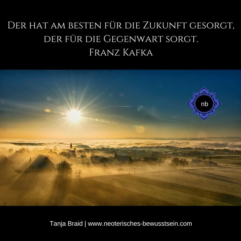 Kafka Zukunft und Gegenwart | Spirituelle Zitate Sprüche ...