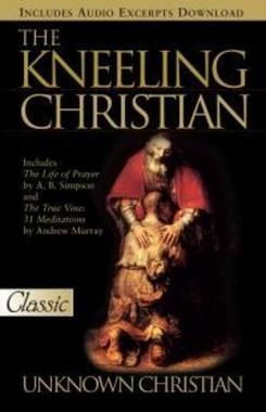 In Its 12 Chapters This Classic Book On Prayer By An Unknown Christian Answers The Most Basic And Often Asked Questions About