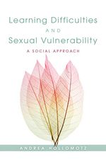 Hollomotz A Learning Difficulties and Sexual Vulnerability: A Social Approach