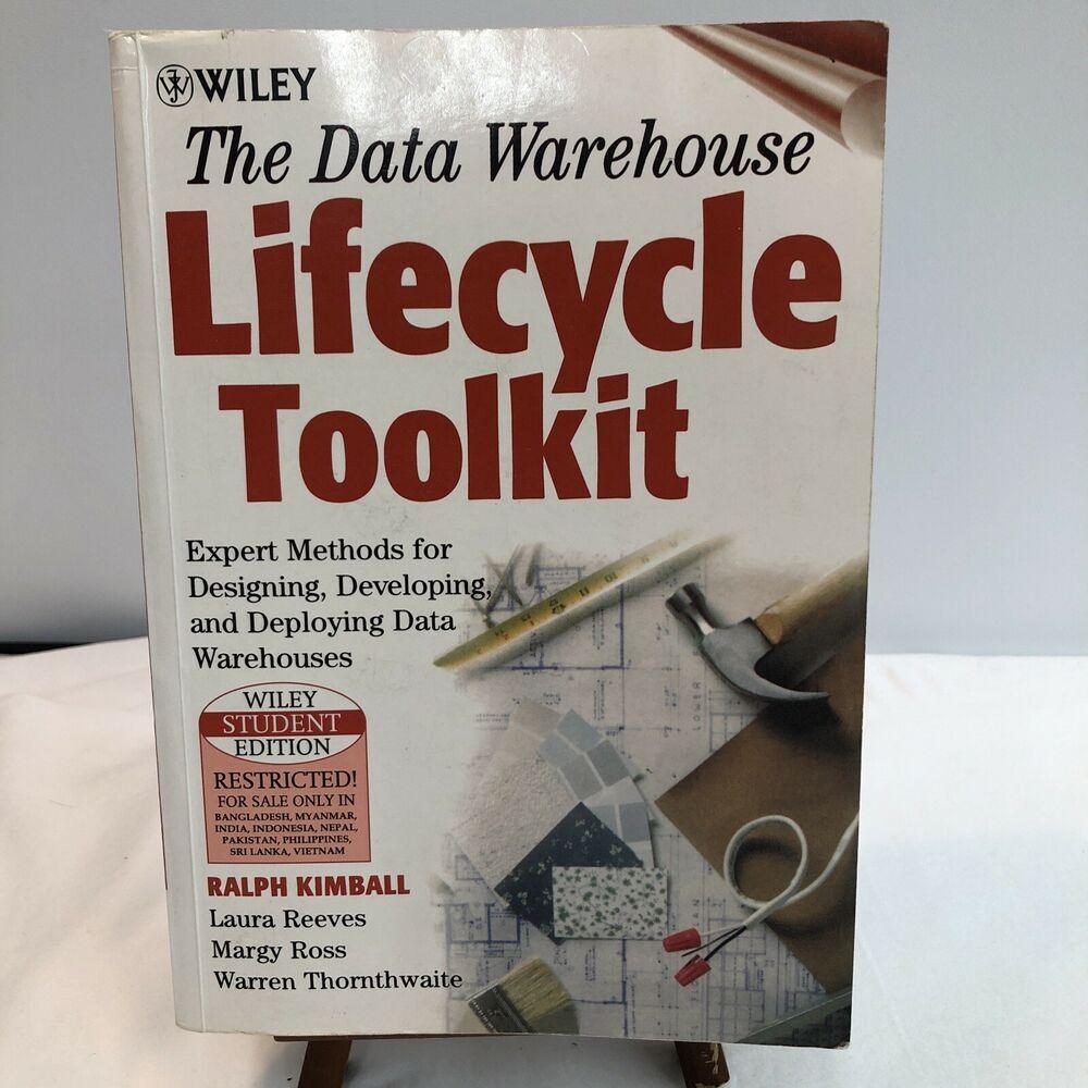 The Data Warehouse Lifecycle Toolkit Ralph Kimball 2004 Trade Paperback Ebay Data Warehouse Kimball Paperbacks