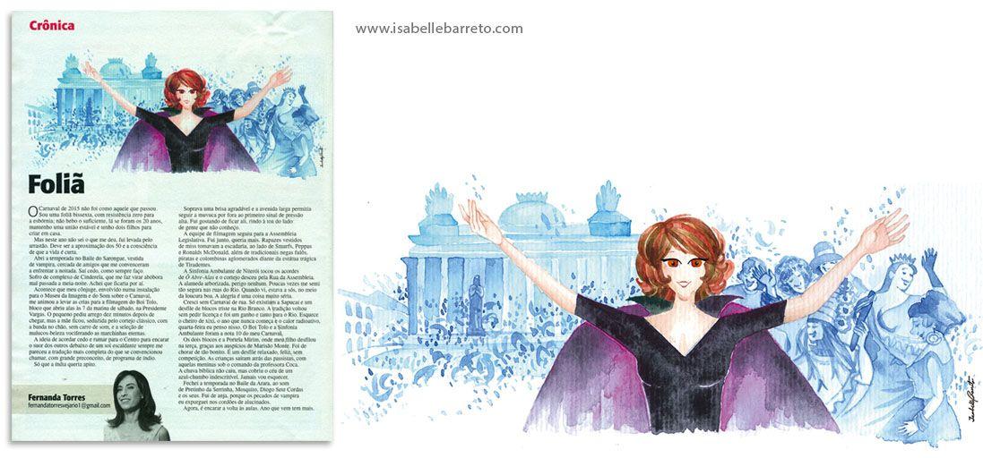 Ilustração em aquarela sobre o Carnaval de rua no Rio. Para a crônica da Fernanda Torres na revista Veja Rio, Editora Abril.