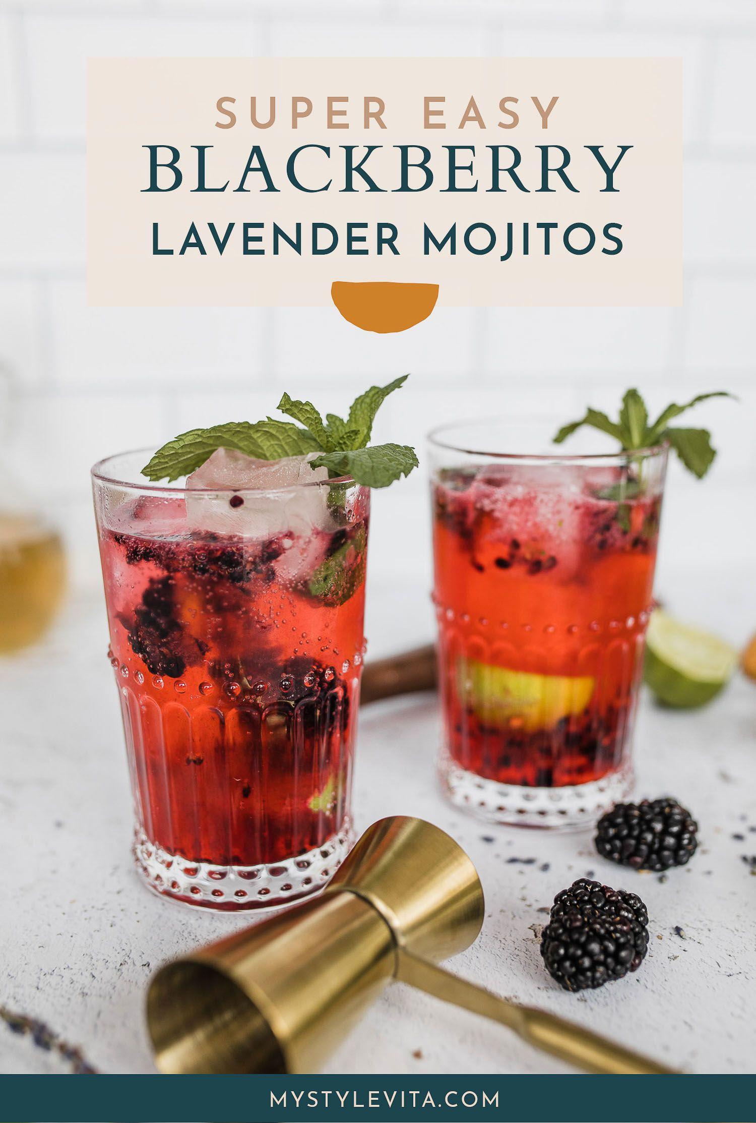 Blackberry Lavender Mojitos Lavender Syrup Fun Easy Recipes Summer Cocktail Recipes