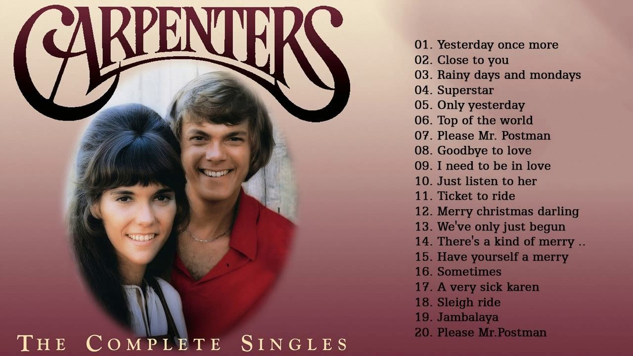 The Carpenters Greatest Hits Best Songs Of The Carpenters Full Album 2017 Youtube Carpenters Songs Songs Best Songs