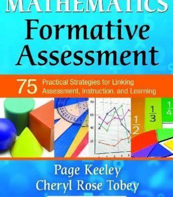 Mathematics Formative Assessment, Volume 1 75 Practical Strategies