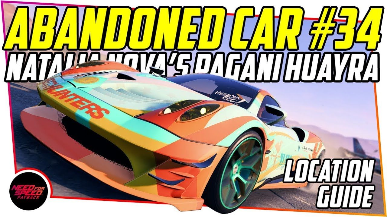 Nfs Payback Abandoned Car 34 Location Guide Natalia Nova S Pagani Huayra Abandoned Cars Nova Car Car