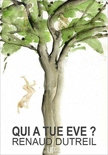 Qui a tué Eve ?: Roman philosophique (French Edition)