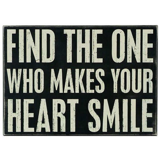 Find The One Who Makes Your Heart Smile And Never Let Them Go
