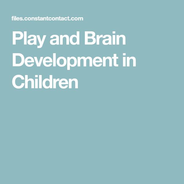 Play and Brain Development in Children   Brain development ...