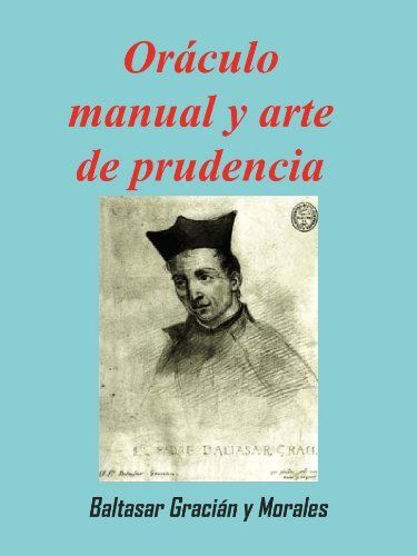 Oráculo Manual Y Arte De Prudencia Spanish Edition By Baltasar Gracián 3 75 144 Pages Publisher Murine Press 1st Editi Kindle Books Kindle Store Ebooks